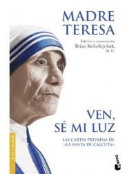 Ven, sé mi luz. Madre Teresa