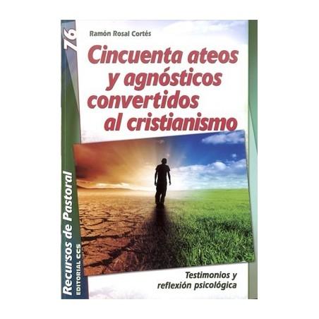 Cincuenta ateos y agnósticos convertidos al cristianismo