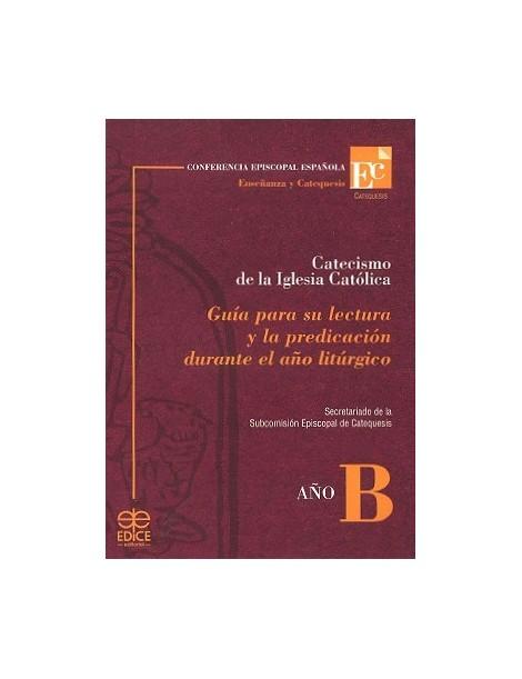 Catecismo de la Iglesia Católica. Guía para su lectura. Año B