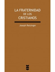 La Fraternidad de los Cristianos - Joseph Ratzinger