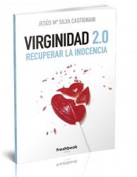 Virginidad 2.0. Recuperar la inocencia