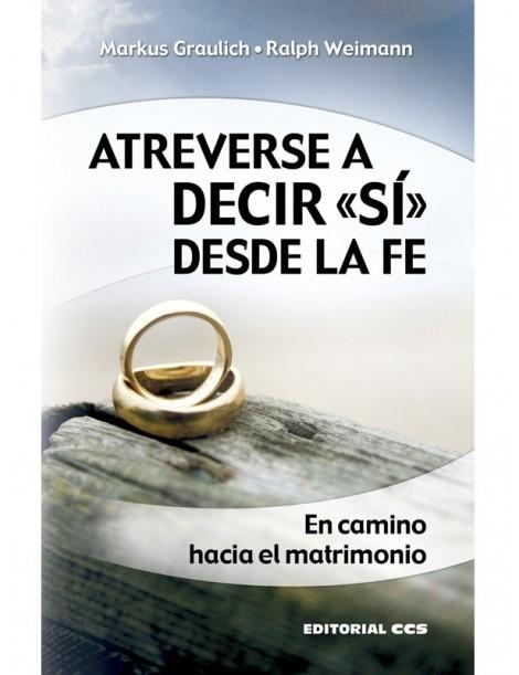 """Atreverse a decir """"sí"""" desde la fe"""
