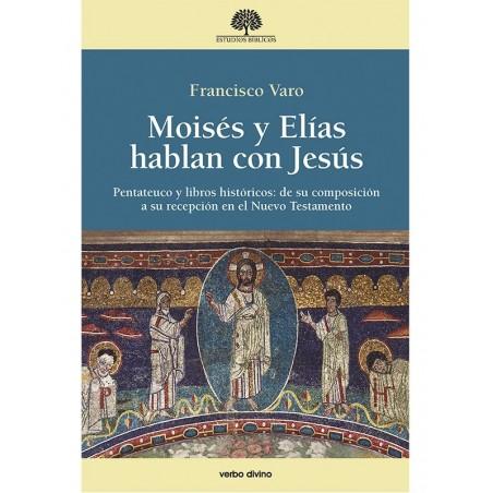 Moisés y Elías hablan con Jesús