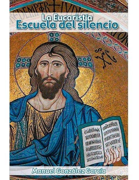 La Eucaristía, escuela del silencio