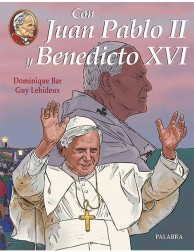 Con Juan Pablo II y Benedicto XVI LIBRO comic