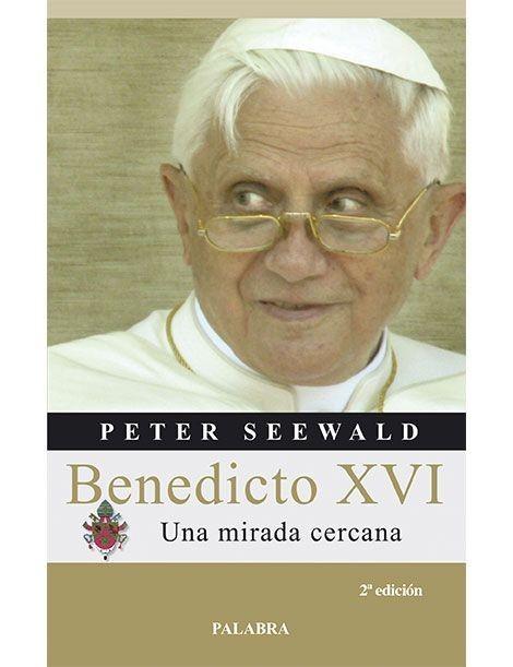 Benedicto XVI: Una mirada cercana LIBRO recomendado sobre el Papa