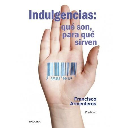 Indulgencias: qué son, para qué sirven LIBRO católico recomendado