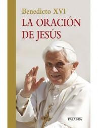La Oración de Jesús LIBRO del Papa Benedicto XVI