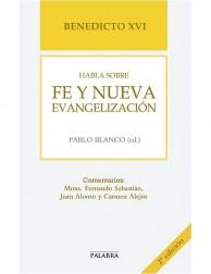 Benedicto XVI habla sobre Fe y Nueva Evangelización