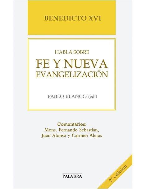 Benedicto XVI habla sobre Fe y Nueva Evangelización LIBRO
