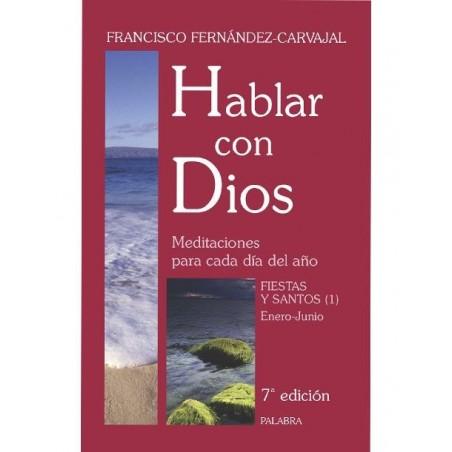 Hablar con Dios (tomo VI): Fiestas y Santos 1