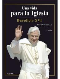 Una vida para la Iglesia: Benedicto XVI LIBRO sobre el Papa