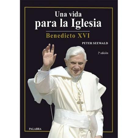 Una vida para la Iglesia: Benedicto XVI