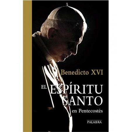 El Espíritu Santo en Pentecostés LIBRO Benedicto XVI