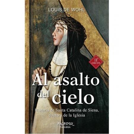 Al asalto del Cielo: Historia de Santa Catalina de Siena