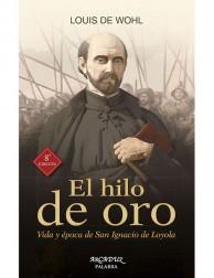 El hilo de oro: Vida y época de San Ignacio de Loyola