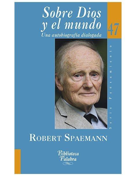 Sobre Dios y el mundo LIBRO biografía Robert Spaemann