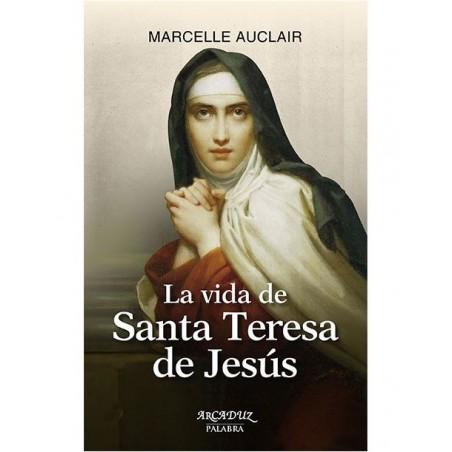 La vida de Santa Teresa de Jesús