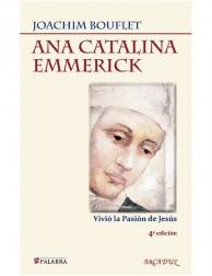 Ana Catalina Emmerick: Vivió la Pasión de Jesús