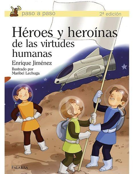 Héroes y heroínas de las virtudes humanas LIBRO con valores para niños