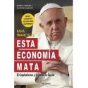 PAPA FRANCISCO: ESTA ECONOMÍA MATA (Book in Spanish)