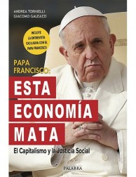 PAPA FRANCISCO: ESTA ECONOMÍA MATA (Book in Spanish)