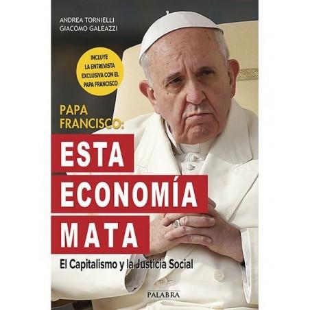 Papa Francisco: Esta economía mata