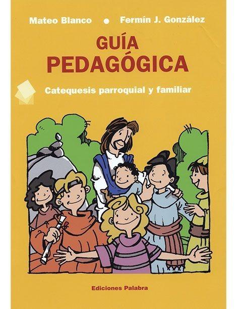 Guís pedagógica. Catequesis parroquial y familiar