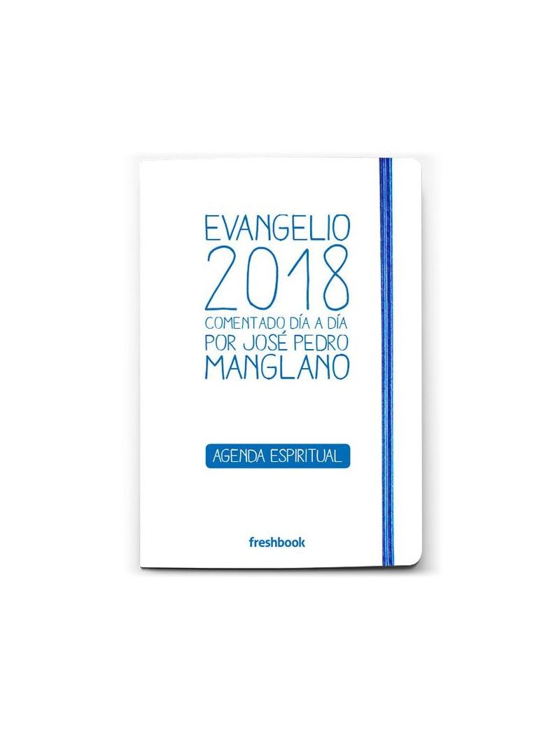 Evangelio 2018 - Comentado día a día por José Pedro Manglano