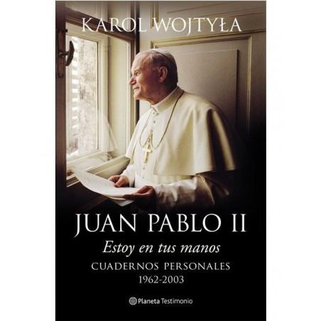 Estoy en tus manos: cuadernos personales de  Juan Pablo II