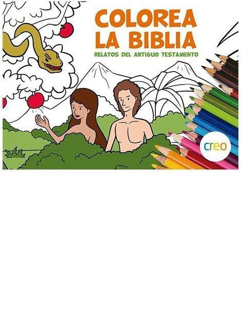 Colorea la Biblia - Relatos del Antiguo Testamento