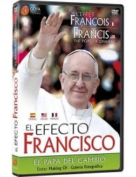 El Efecto Francisco: El Papa Del Cambio