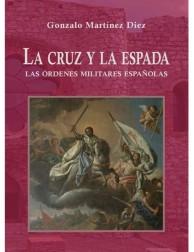 La cruz y la espada. Las órdenes militares españolas