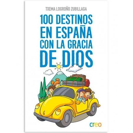100 Destinos en España con la Gracia de Dios