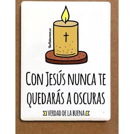 Imán de cerámica - Con Jesús nunca te quedarás a oscuras