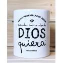 Taza cuando, como y donde Dios quiera