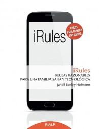 iRules: Reglas razonables para una familia sana y tecnológica