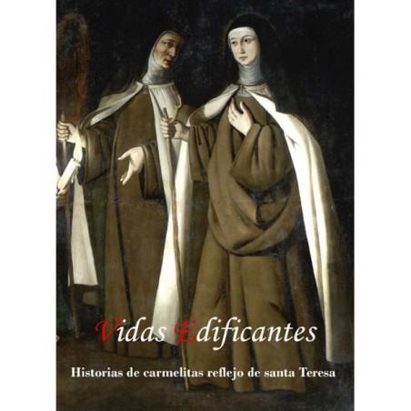 Vidas Edificantes: Historias de Carmelitas, reflejo de Santa Teresa