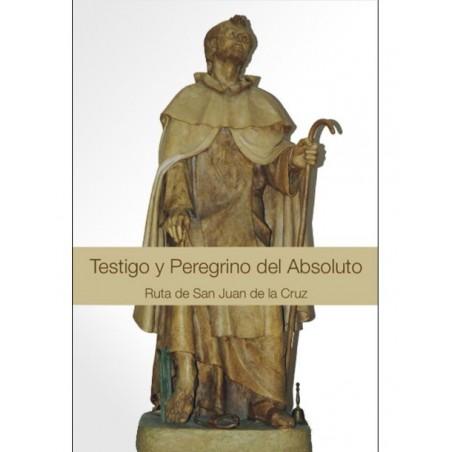 Testigo y Peregrino del Absoluto: Ruta de San Juan de la Cruz