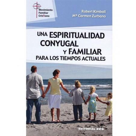 Una espiritualidad conyugal y familiar para los tiempos actuales