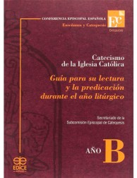 libro Catecismo de la Iglesia Católica. Guía para su lectura. Año B