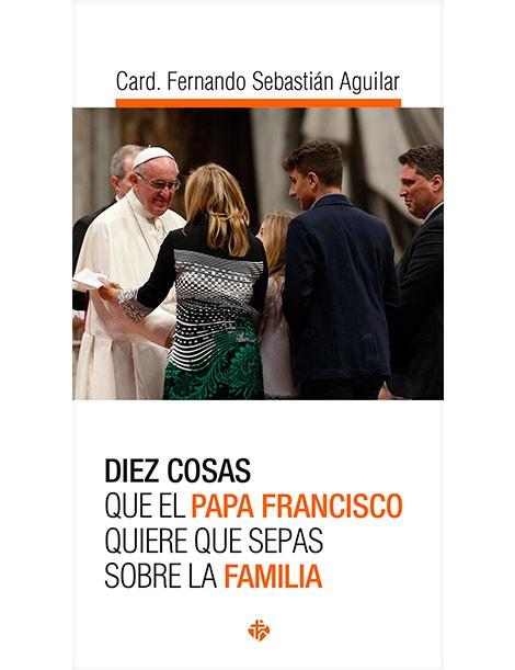 libro Diez cosas que el Papa Francisco quiere que sepas sobre la familia