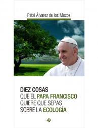 libro Diez cosas que el Papa Francisco quiere que sepas sobre la ecología