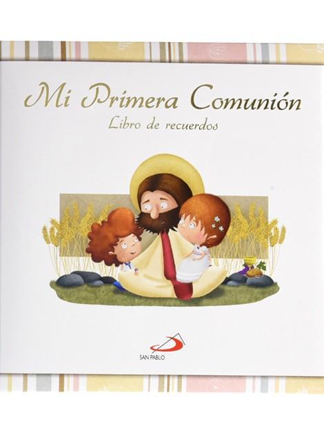 f87f68d5eb7 Libro MI PRIMERA COMUNIÓN. LIBRO DE RECUERDOS Con este precioso álbum  ilustrado los niños y niñas podrán conservar sus recuerdos y fotografías  favoritos del ...