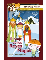El viaje de los Reyes Magos (Escena y fiesta) Teatro para adolescentes