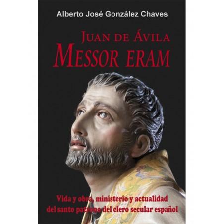 Juan de Ávila. Messor eram