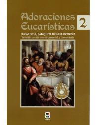 Adoraciones Eucarísticas 2:...