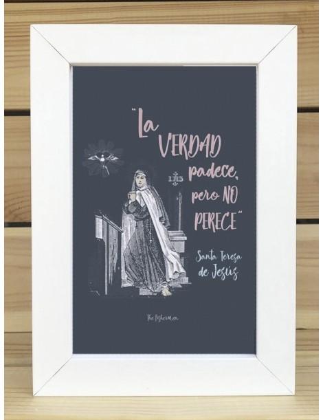 """Cuadro · """"La verdad padece, pero no perece"""" Sta. Teresa de Jesús"""