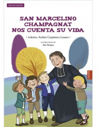 San Marcelino Champagnat nos cuenta su vida