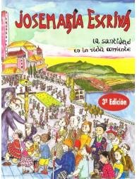 Josemaría Escrivá (Cómic) la santidad en la vida corriente